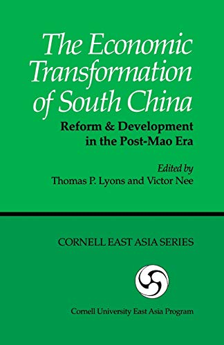 The Economic Transformation of South China: Reform and Development in the Post-Mao Era (Cornell ...