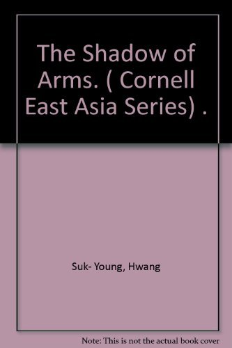 9780939657735: The Shadow of Arms (Cornell East Asia Series No 73)