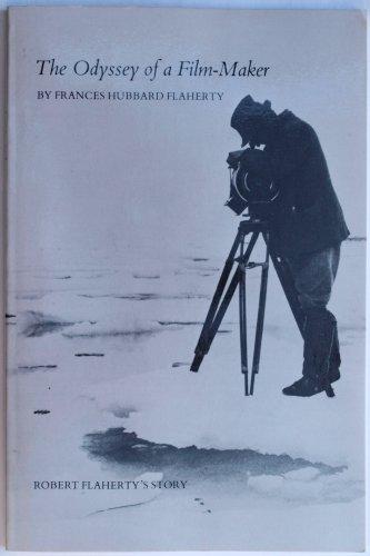 9780939660148: Odyssey of a Film-Maker: Robert Flaherty's Story
