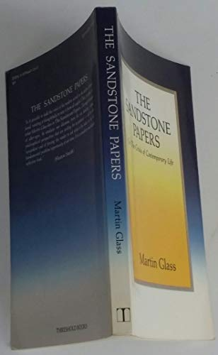 The Sandstone Papers: On the Crisis of Contemporary Life: Marty Glass