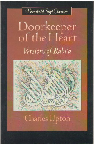 Doorkeeper of the Heart: Versions of Rabi'a: Upton, Charles