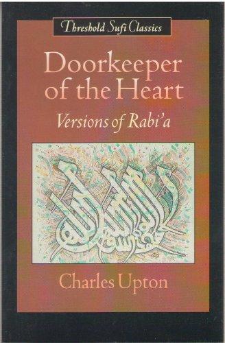 Doorkeeper of the Heart: Versions of Rabi A: al-Adawiyya, Rabi'a