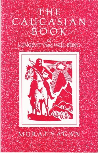 9780939660285: The Caucasian Book of Longevity and Well-Being