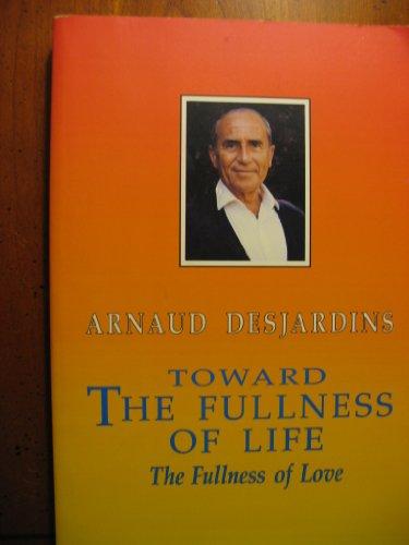 9780939660315: Toward the Fullness of Life: The Fullness of Love