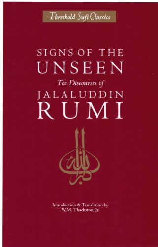 Signs of the Unseen: The Discourses of Jalaluddin Rumi (Threshold Sufi Classics) (0939660342) by Jalal Al-Din Rumi; Jalaluddin Rumi; Wheeler M. Thackston