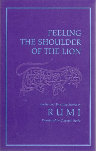 9780939660384: Feeling the Shoulder of the Lion: Selected Poetry and Teaching Stories from the Mathnawi