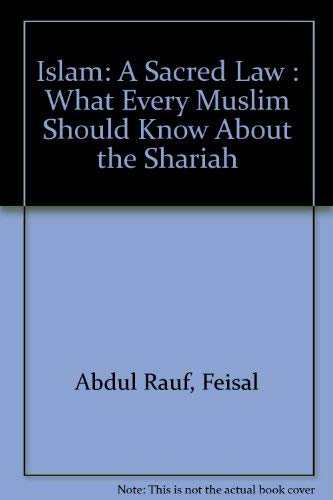 9780939660704: Islam: A Sacred Law : What Every Muslim Should Know About the Shariah