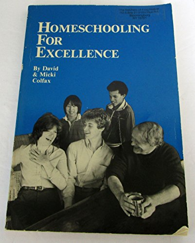 Homeschooling for Excellence: Colfax, David; Colfax,