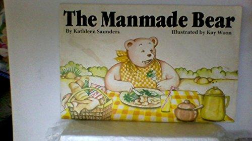 The Manmade Bear: Saunders, Kathleen