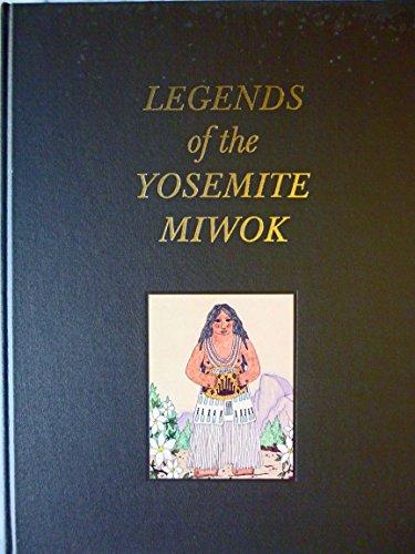Legends of the Yosemite Miwok: Le Pena, Frank and Craig D. Bates