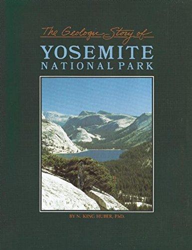 The Geologic Story of Yosemite National Park: Huber, N. King
