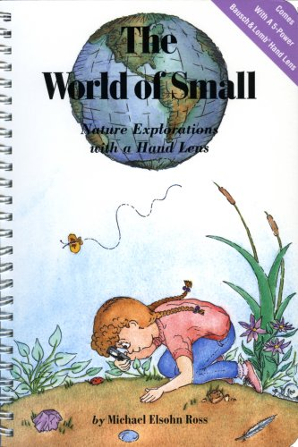 The World of Small: Nature Explorations With a Hand Lens/Book and Hand Lens: Michael Elsohn ...
