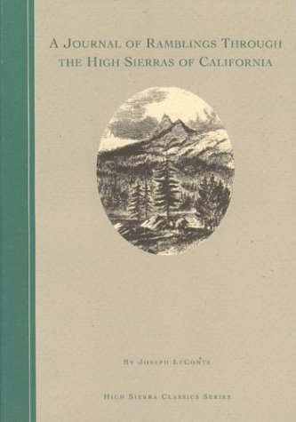 9780939666706: A Journal of Ramblings Through the High Sierras of California by the University Excursion Party (High Sierra Classics Series)