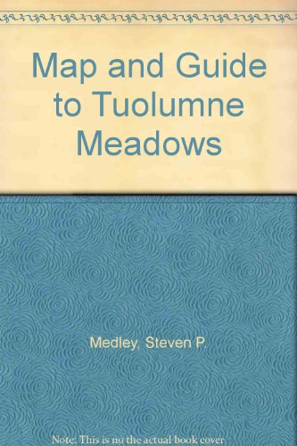 9780939666720: Map and Guide to Tuolumme Meadows