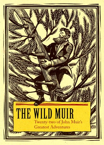 The Wild Muir: Twenty-Two of John Muir's: John Muir