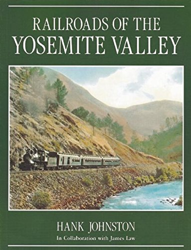 9780939666805: Railroads of the Yosemite Valley