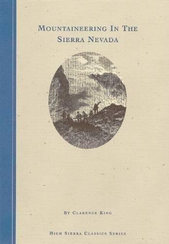 9780939666867: Mountaineering in the Sierra Nevada (High Sierra Classics Series)