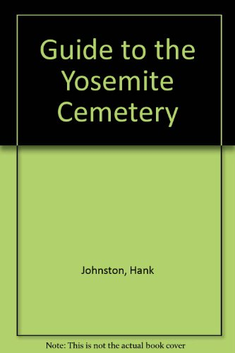Guide to the Yosemite Cemetery: Johnston, Hank