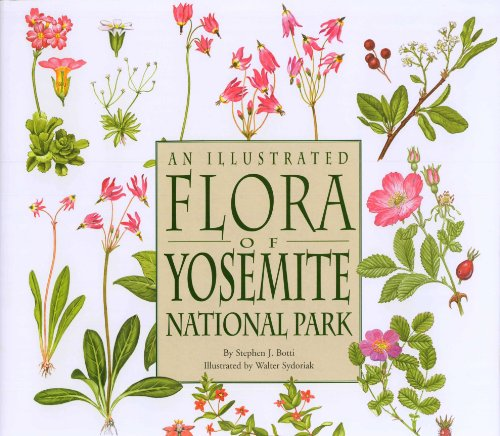 An Illustrated Flora of Yosemite National Park: Stephen J. Botti;