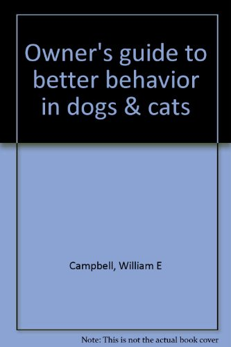 9780939674176: Owner's guide to better behavior in dogs & cats