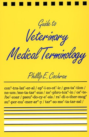 Guide To Veterinary Medical Terminology, 1e: Cochran DVM MS,