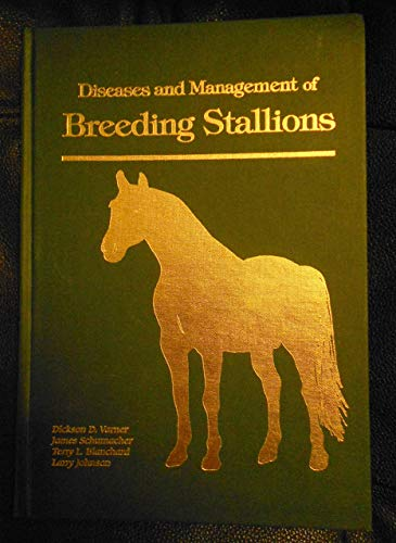 Diseases and Management of Breeding Stallions: Dickson D. Varner