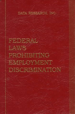 9780939675609: Federal Laws Prohibiting Employment Discrimination