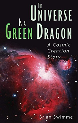 9780939680146: The Universe Is a Green Dragon: A Cosmic Creation Story