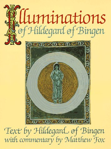 Illuminations of Hildegard of Bingen (0939680211) by Hildegard of Bingen; Matthew Fox