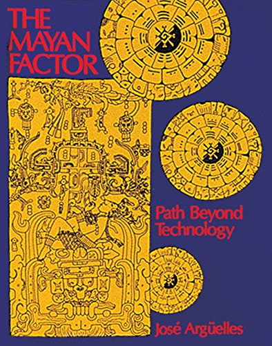 9780939680382: The Mayan Factor: Path Beyond Technology