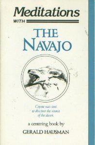 Meditations With the Navajo: Prayer-Songs and Stories of Healing and Harmony