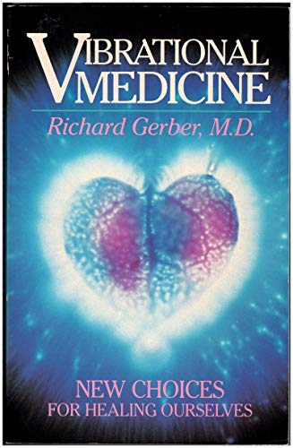 9780939680467: Vibrational Medicine: New Choices for Healing Ourselves