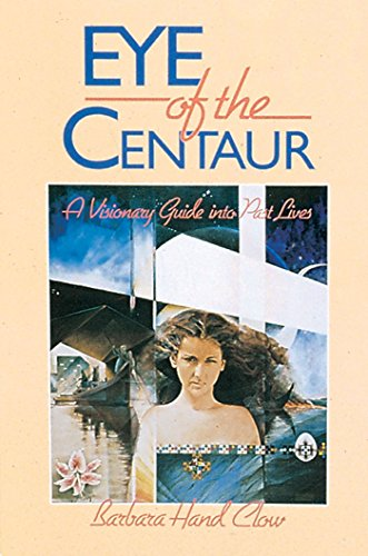 9780939680603: Eye of the Centaur: A Visionary Guide into Past Lives (Mind Chronicles Trilogy)