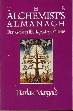 9780939680740: The Alchemist's Almanach: Reweaving the Tapestry of Time