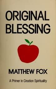 9780939680795: Original Blessing: Primer in Creation Spirituality