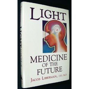 9780939680801: Light: Medicine of the Future : How We Can Use It to Heal Ourselves Now
