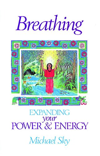 9780939680825: Breathing: Expanding Your Power and Energy