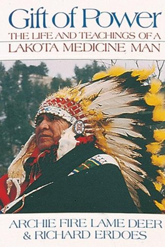 9780939680870: Gift of Power: Life and Teachings of a Lakota Medicine Man