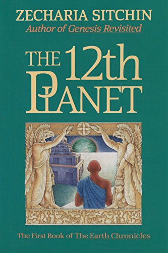 The 12th Planet (Book I) (The First Book of the Earth Chronicles): Sitchin, Zecharia