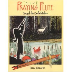 9780939680917: The Praying Flute: Song of the Earth Mother