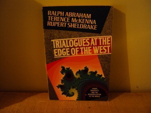 Trialogues at the Edge of the West: Chaos, Creativity, and the Resacralization of the World: ...