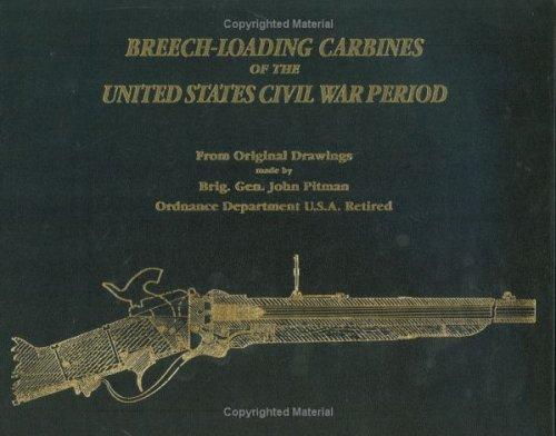 Breech-loading Carbines of the United States Civil: John Pitman