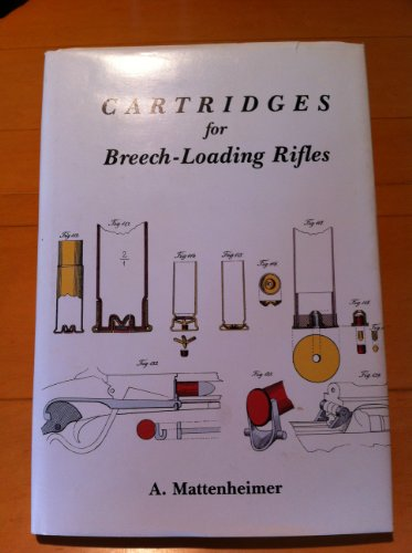 Cartridges for Breech-Loading Rifles: A Contribution to: Hoyem, George A.,
