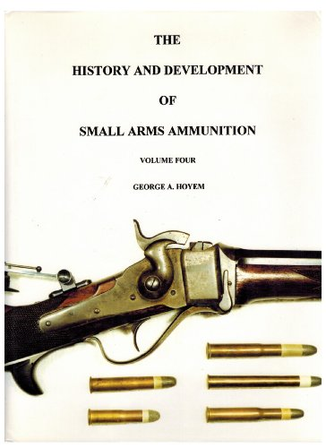 9780939683161: The History & Development of Small Arms Ammunition Vol 4