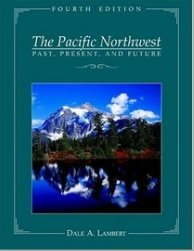 The Pacific Northwest: Past, present, and future: Lambert, Dale A