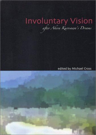 9780939691128: Involuntary Vision: After Akira Kurosawa's Dreams