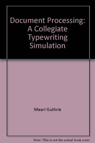 Document Processing: a Collegiate Typewriting Simulation: Guthrie / Bunnell