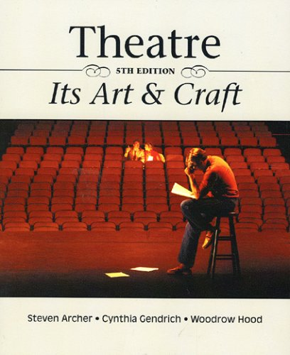9780939693610: Theatre: Its Art and Craft