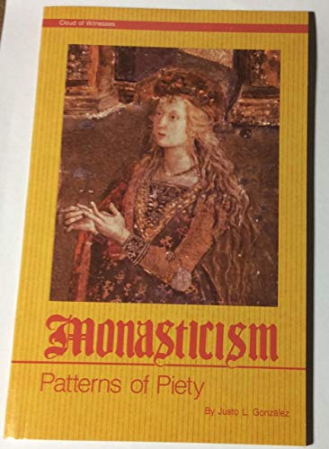 Monasticism: Patterns of Piety (0939697513) by Justo L. Gonzalez