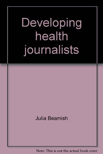 Developing health journalists: A training manual for improving news coverage of reproductive health...